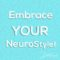 Embrace Your NeuroStyle